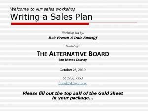 Welcome to our sales workshop Writing a Sales
