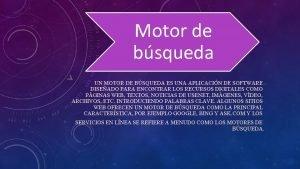 Motor de bsqueda UN MOTOR DE BSQUEDA ES