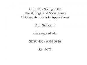 CSE 190 Spring 2002 Ethical Legal and Social