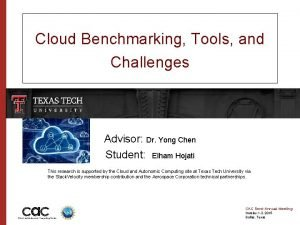 Cloud Benchmarking Tools and Challenges Advisor Dr Yong