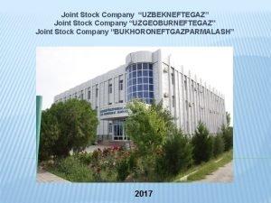 Joint Stock Company UZBEKNEFTEGAZ Joint Stock Company UZGEOBURNEFTEGAZ