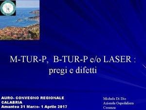 MTURP BTURP eo LASER pregi e difetti AURO