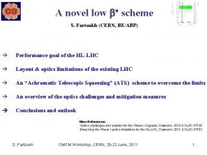 A novel low b scheme S Fartoukh CERN