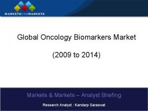 Global Oncology Biomarkers Market 2009 to 2014 Markets