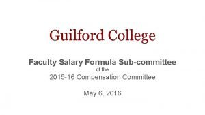 Guilford College Faculty Salary Formula Subcommittee of the