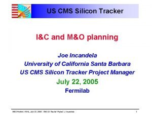 US CMS Silicon Tracker IC and MO planning