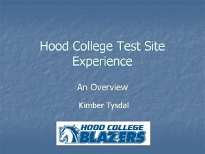 Hood College Test Site Experience An Overview Kimber