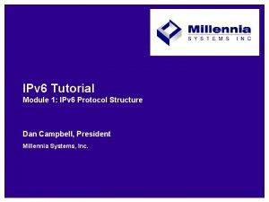 IPv 6 Tutorial Module 1 IPv 6 Protocol