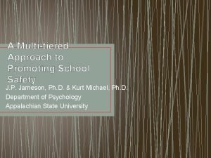 A Multitiered Approach to Promoting School Safety J