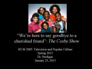 Were here to say goodbye to a cherished