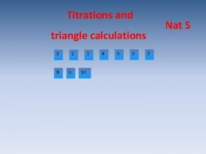 Titrations and Nat 5 triangle calculations 1 8