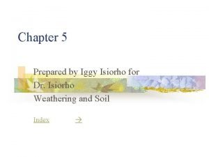 Chapter 5 Prepared by Iggy Isiorho for Dr
