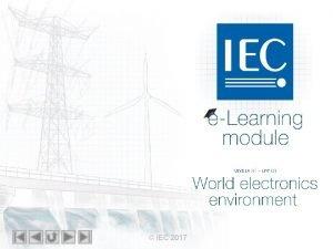 IEC eLearning module Module 31 unit 01 World