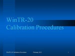 Win TR20 Calibration Procedures February 2015 1 Lesson