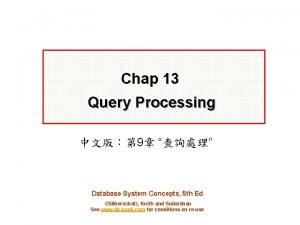 Chap 13 Query Processing 9 Database System Concepts