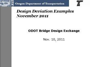 Design Deviation Examples November 2011 ODOT Bridge Design