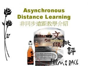 Asynchronous Distance Learning Different Kinds of Distance Learning
