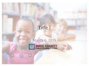 Title I March 6 2015 Current Title I