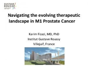 Navigating the evolving therapeutic landscape in M 1