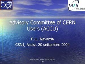 Advisory Committee of CERN Users ACCU F L