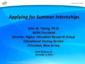 Applying for Summer Internships John W Young Ph