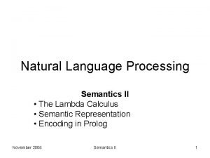 Natural Language Processing Semantics II The Lambda Calculus