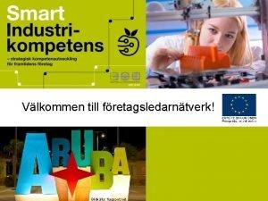 Vlkommen till fretagsledarntverk Bildklla flagspot net Dagens agenda
