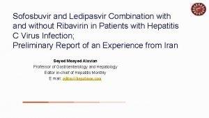 Sofosbuvir and Ledipasvir Combination with and without Ribavirin