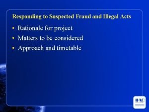Responding to Suspected Fraud and Illegal Acts Rationale