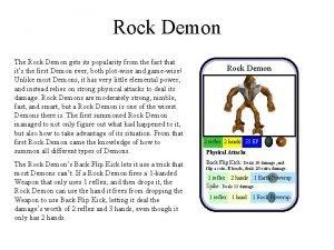 Rock Demon The Rock Demon gets its popularity