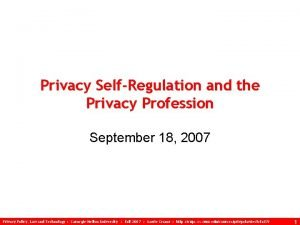 Privacy SelfRegulation and the Privacy Profession September 18
