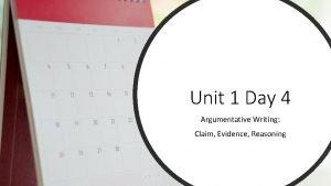 Unit 1 Day 4 Argumentative Writing Claim Evidence