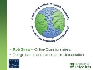 Rob Shaw Online Questionnaires Design issues and hands