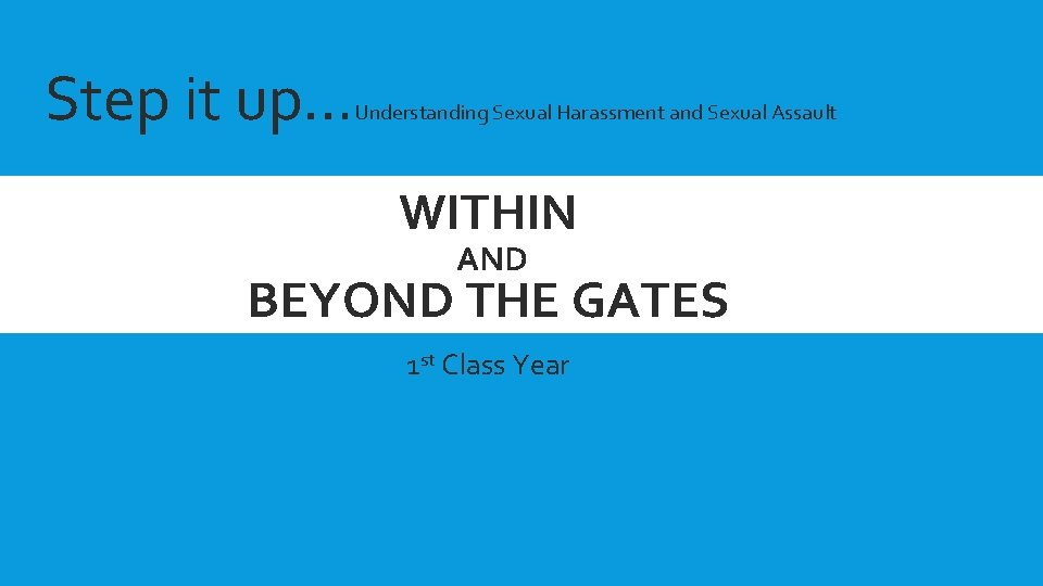Step it up Understanding Sexual Harassment and Sexual