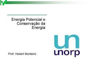 Energia Potencial e Conservao da Energia Prof Hebert