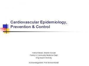 Cardiovascular Epidemiology Prevention Control Hafsa Raheel Ibrahim Gosadi