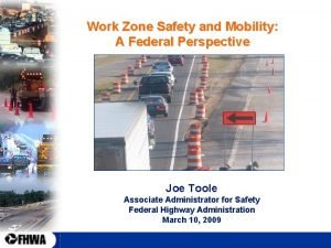 Work Zone Safety and Mobility A Federal Perspective