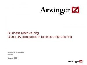 Business restructuring Using UK companies in business restructuring
