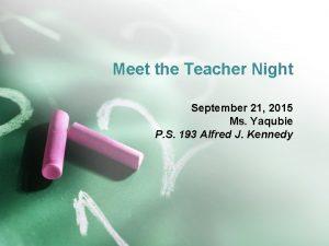 Meet the Teacher Night September 21 2015 Ms