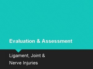 Evaluation Assessment Ligament Joint Nerve Injuries Introduction Watch