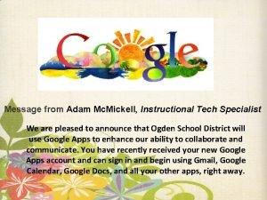 Message from Adam Mc Mickell Instructional Tech Specialist