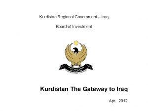 Kurdistan Regional Government Iraq Board of Investment Kurdistan