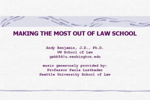 MAKING THE MOST OUT OF LAW SCHOOL Andy