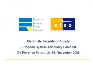 Electricity Security of Supply European System Adequacy Forecast