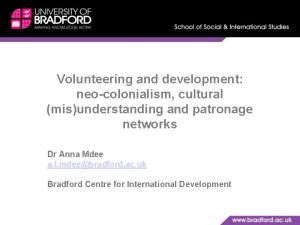 Volunteering and development neocolonialism cultural misunderstanding and patronage