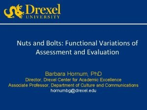 Nuts and Bolts Functional Variations of Assessment and