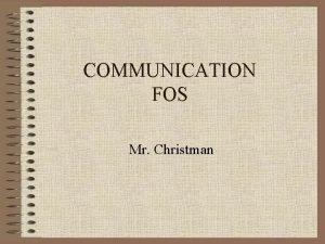 COMMUNICATION FOS Mr Christman Levels of Communication People