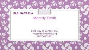 ELA GATE ELA Meredy Smith Presentations tonight at