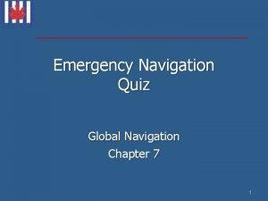 Emergency Navigation Quiz Global Navigation Chapter 7 1