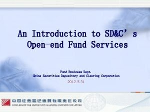 An Introduction to SDCs Openend Fund Services Fund